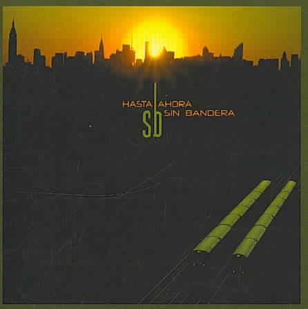 HASTA AHORA BY SIN BANDERA (CD)